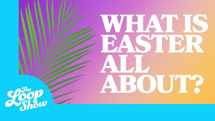 What Is Easter All About?