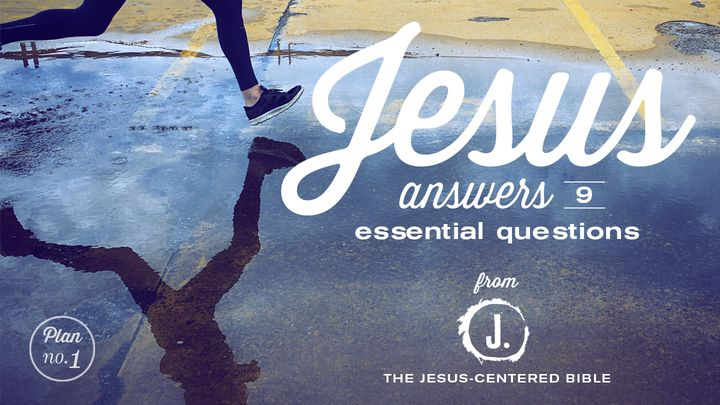 Jesus Answers 9 Essential Questions