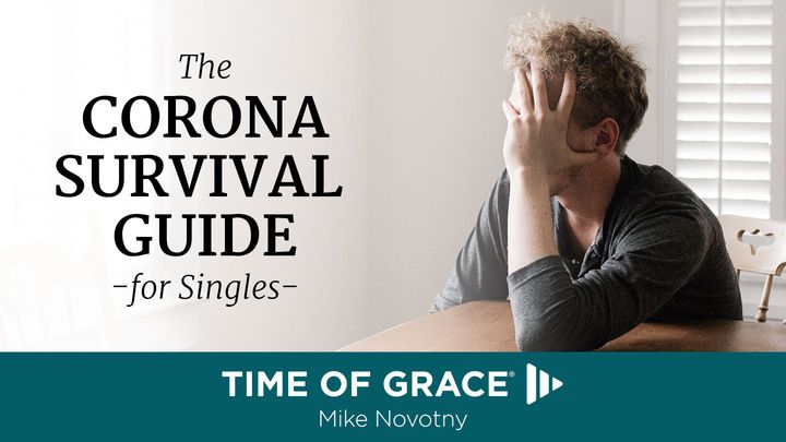 The Corona Survival Guide for Singles