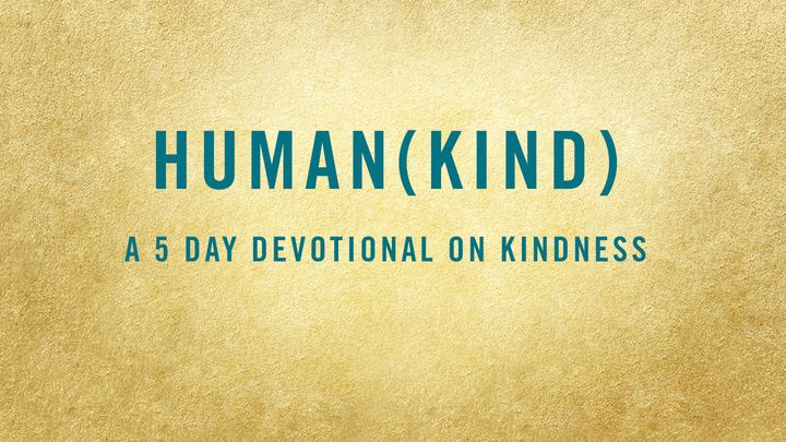 HUMAN(KIND): A 5-Day Devotional on Kindness