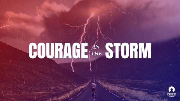 Courage in the Storm