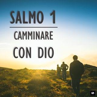 Salmo 1 CAMMINARE CON DIO