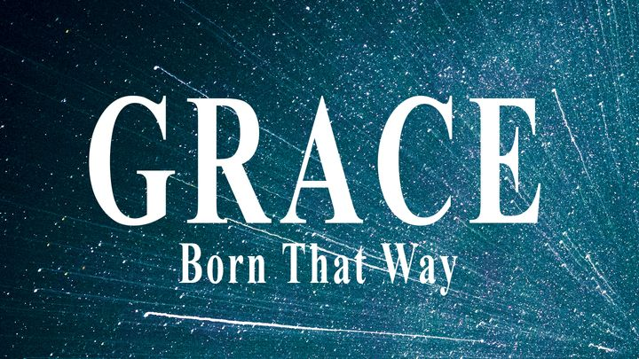 Grace: Born That Way