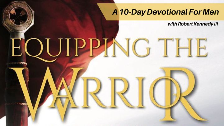 Equipping the Warrior - Leadership Devotional for Men