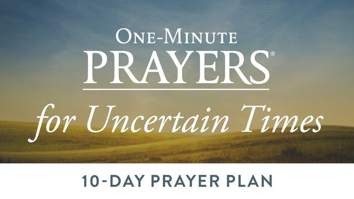 One-Minute Prayers for Uncertain Times