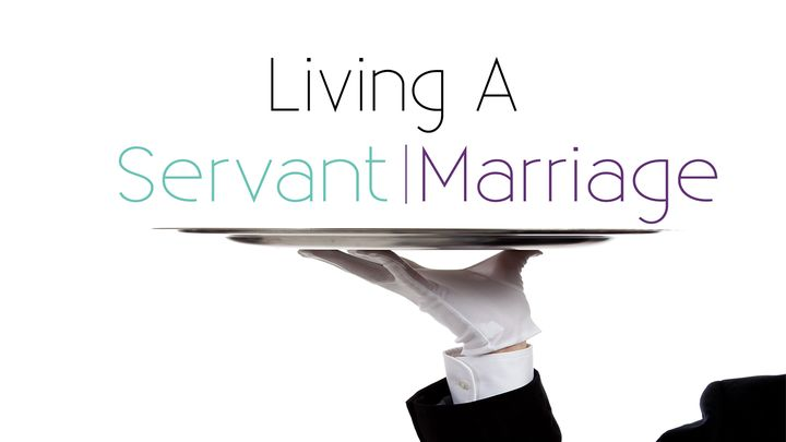 Living a Servant Marriage