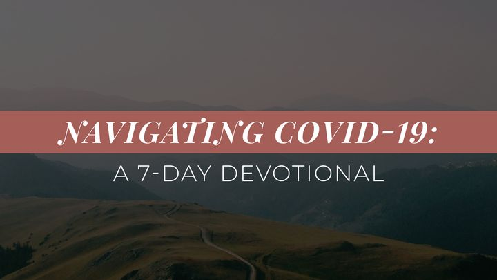 Navigating COVID-19: A 7-Day Devotional