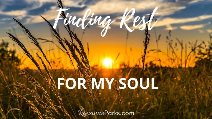 Finding Rest for My Soul