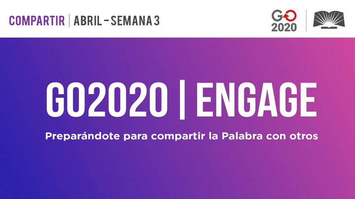 GO2020 | ENGAGE: Abril Semana 3 - COMPARTIR