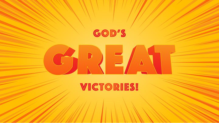 God's Great Victories