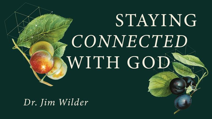 Staying Connected With God