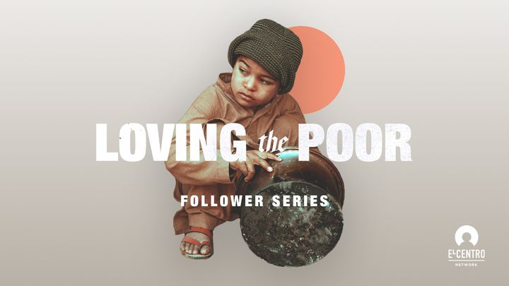 Loving the Poor