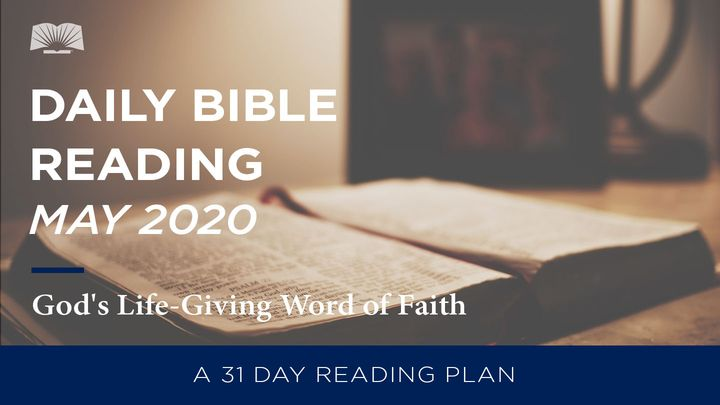 Daily Bible Reading – May 2020 God's Life-Giving Word of Faith