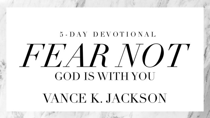 Fear Not — God Is With You