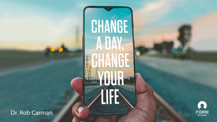 Change A Day, Change Your Life