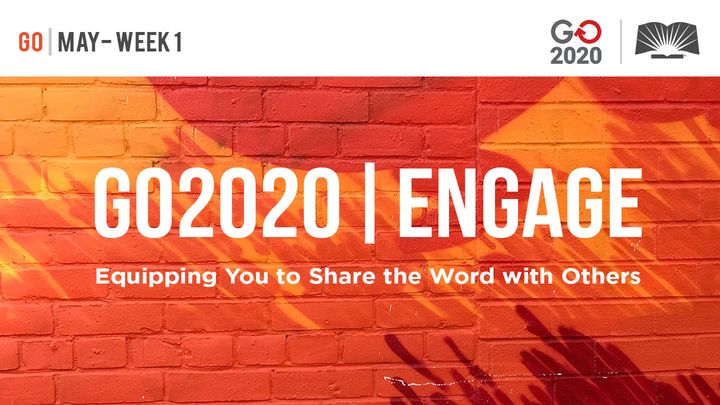 GO2020 | ENGAGE: May Week 1 - GO