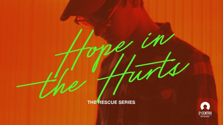 Hope in the Hurts - The Rescue Series
