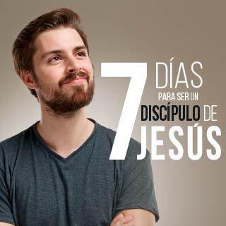 7 días para ser un discípulo de Jesús.