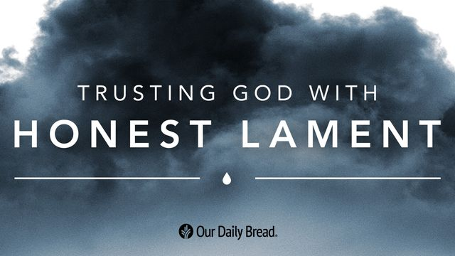 Trusting God With Honest Lament