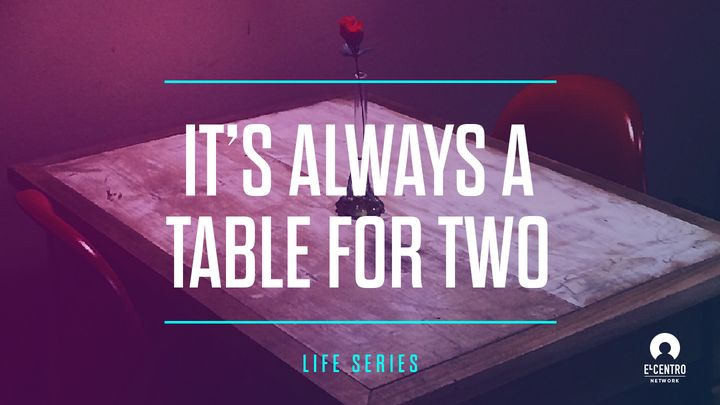 It's Always A Table For Two - #Life Series