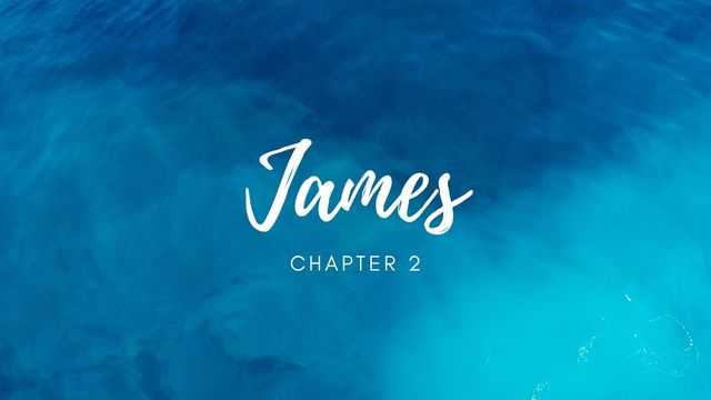 James 2 - Worldly Favouritism