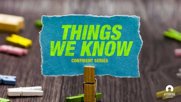 [Confident Series] Confident: Things We Know