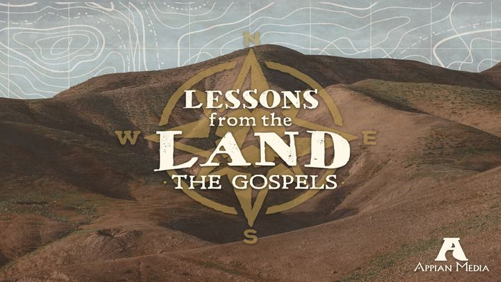 Lessons From the Land: The Gospels