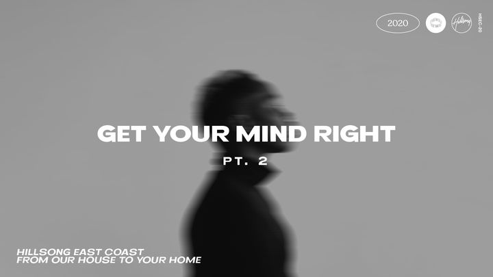 Get Your Mind Right Pt.2