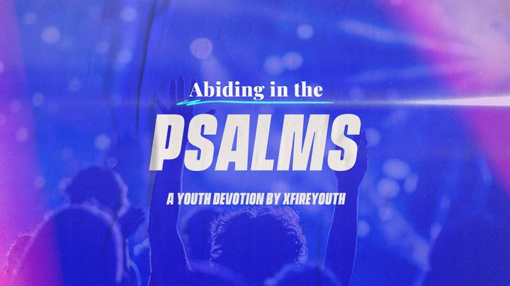 Abiding in the Psalms