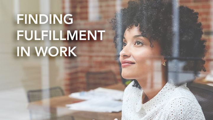 Finding Fulfillment in Work