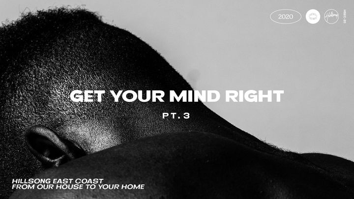 Get Your Mind Right Pt. 3
