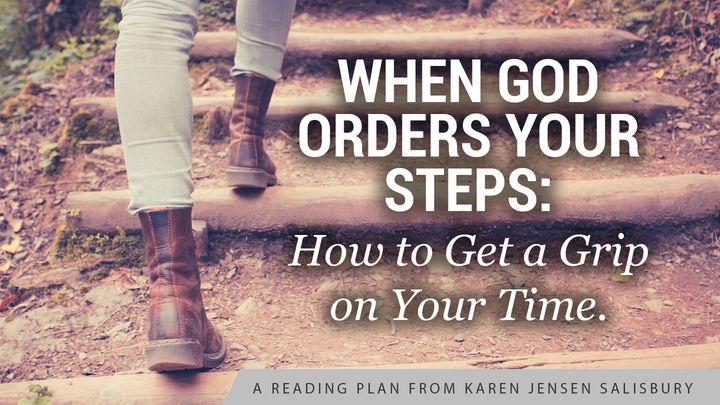 When God Orders Your Steps: How to Get a Grip on Your Time