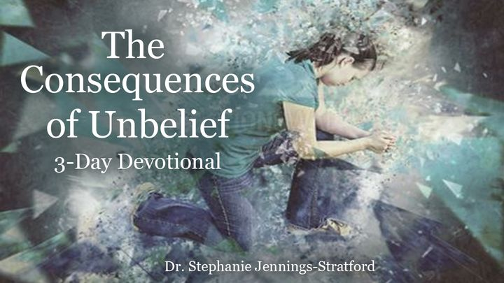 The Consequences of Unbelief
