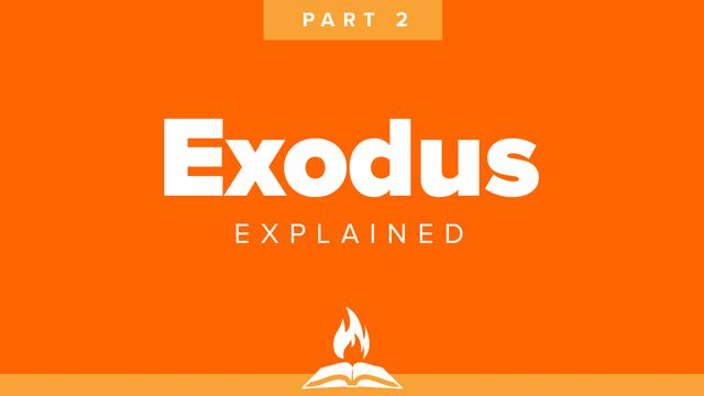 Exodus Explained Part 2 | The Mountain of God