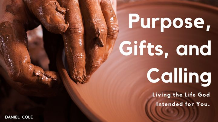 Purpose, Gifts, and Calling