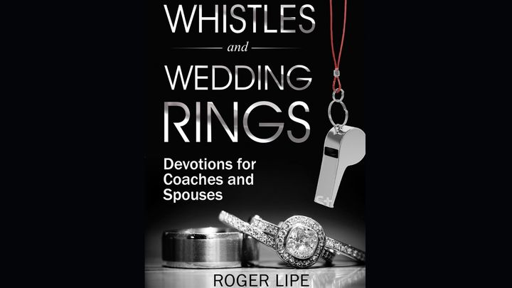 Whistles and Wedding Rings: Devotions for Coaches and Spouses
