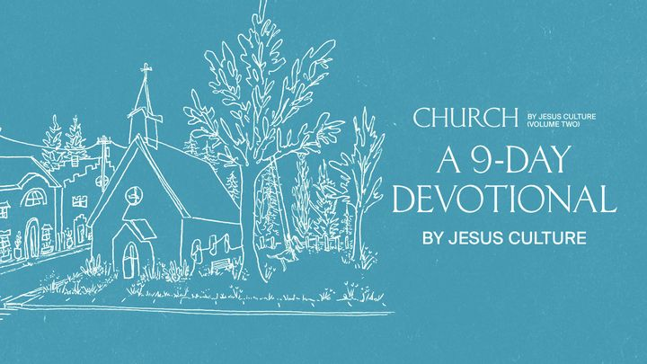 Church Volume Two: A 9-Day Devotional by Jesus Culture
