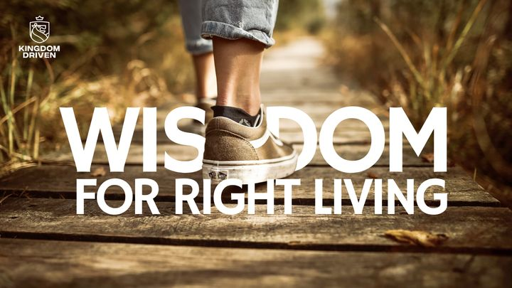 Wisdom for Right Living