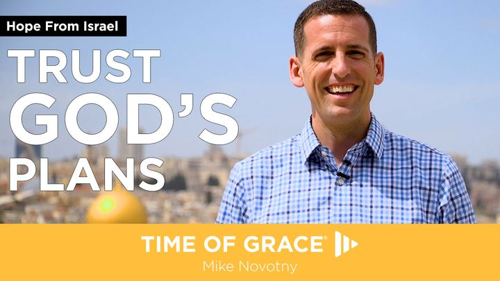 Hope From Israel: Trust God's Plans
