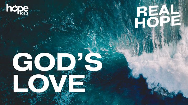 Real Hope: God's Love