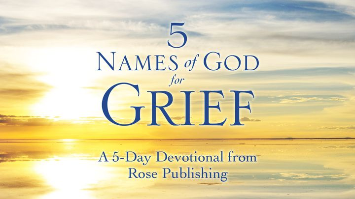 5 Names of God to Know When Struggling with Grief