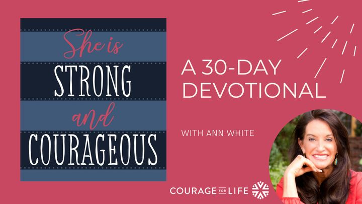 She Is Strong and Courageous 30-Day Devotional