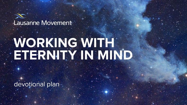 Working with Eternity in Mind