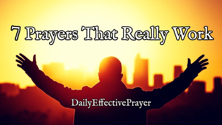 Daily Effective Prayer: 7 Prayers That Really Work