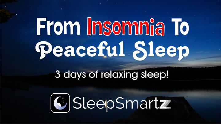 From Insomnia to Peaceful Sleep