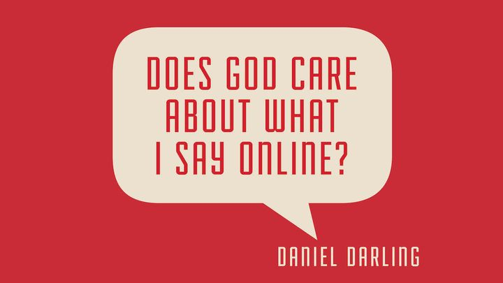 Does God Care About What I Say Online?