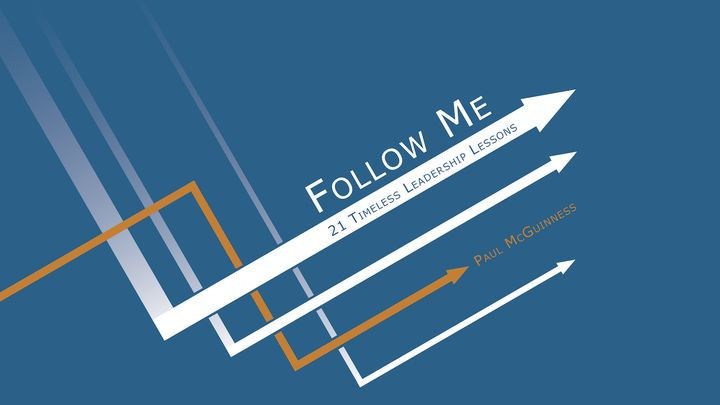 Follow Me: Timeless Leadership Lessons