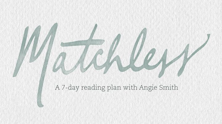 Matchless: The Life and Love of Jesus