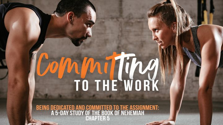 Committing to the Work: Being Dedicated and Committed to the Assignment