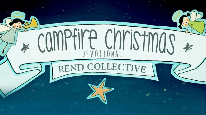 Rend Collective - Campfire Christmas Devotional
